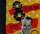 WILL BRADLEY 8 to the Bar [78rpm book set] album cover